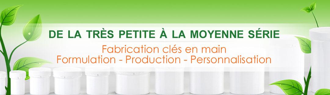 Fabrication clés en main - Formulation - Production - Personnalisation