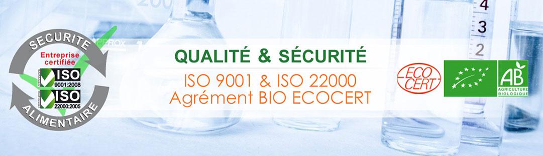 Qualité et sécurité - ISO 9001 et ISO 22000 - Agrément BIO Écocert