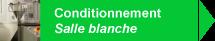 Conditionnement - Salle blanche